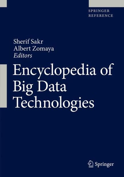 Encyclopedia Of Big Data Technologies by Sherif Sakr