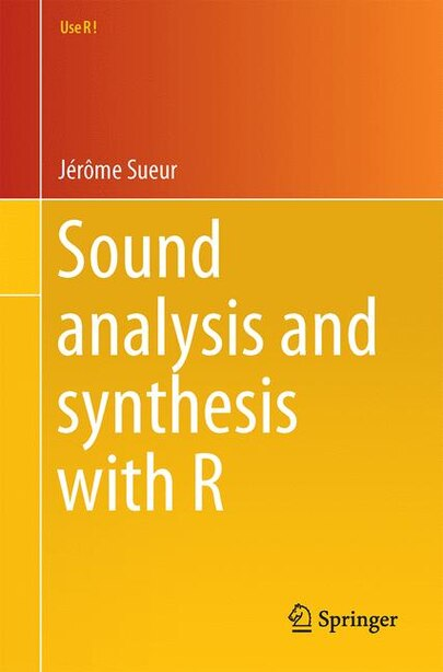 Sound Analysis And Synthesis With R by J Sueur