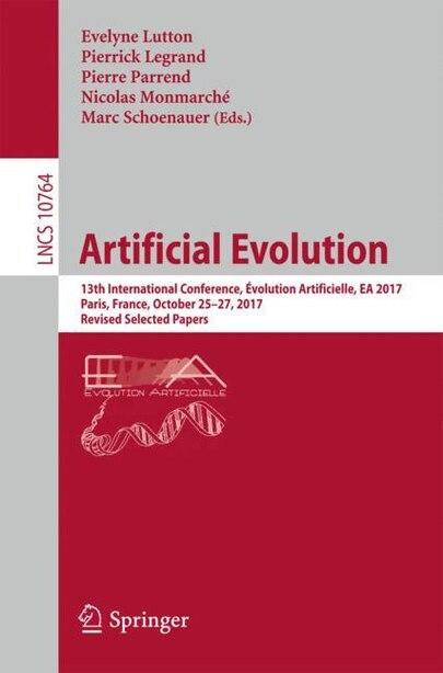 Artificial Evolution: 13th International Conference, Evolution Artificielle, Ea 2017, Paris, France, October 25-27, 2017, by Evelyne Lutton