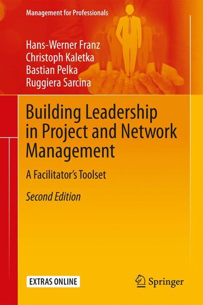Building Leadership In Project And Network Management: A Facilitator's Toolset by Hans-Werner Franz