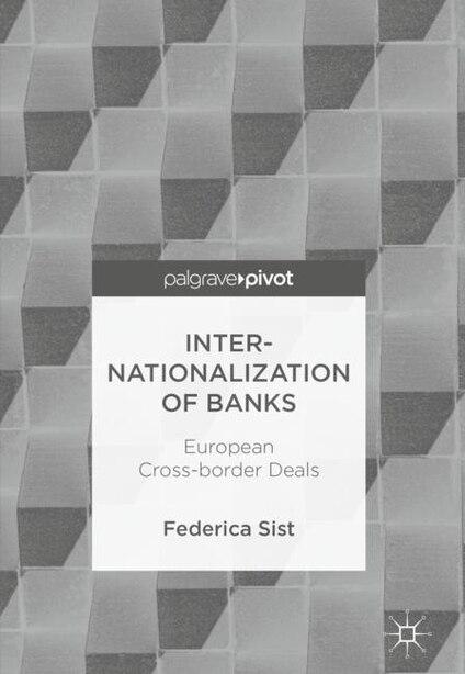 Internationalization Of Banks: European Cross-border Deals by Federica Sist