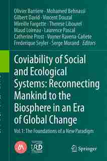 Coviability Of Social And Ecological Systems: Reconnecting Mankind To The Biosphere In An Era Of Global Change: Vol.1 : The Foundations Of A New by Olivier Barri