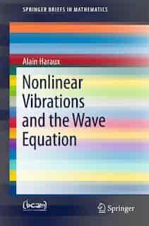 Nonlinear Vibrations And The Wave Equation by Alain Haraux
