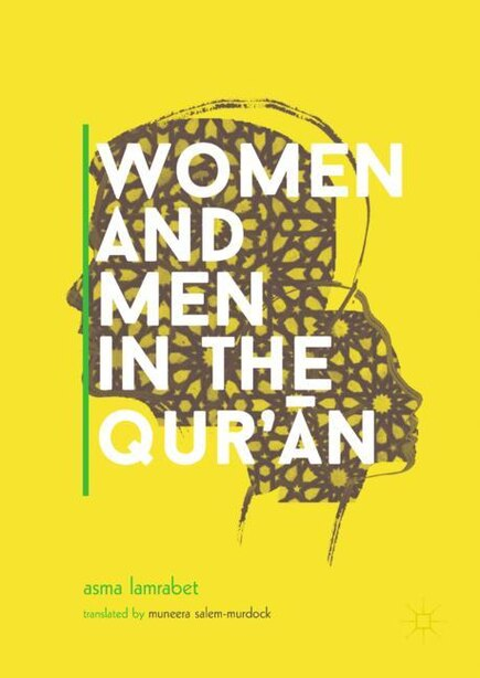 Women And Men In The Qur'an by Asma Lamrabet