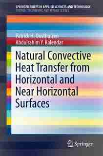 Natural Convective Heat Transfer From Horizontal And Near Horizontal Surfaces by Patrick H. Oosthuizen