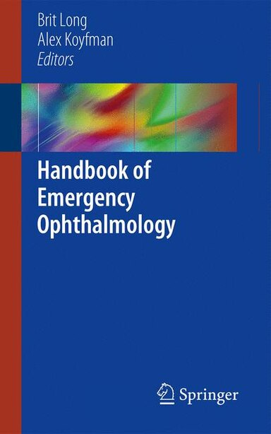 Handbook Of Emergency Ophthalmology by Brit Long