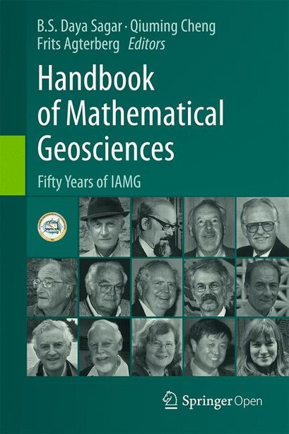 Handbook Of Mathematical Geosciences: Fifty Years Of Iamg by B.s. Daya Sagar