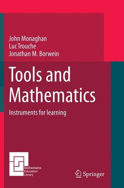 Tools And Mathematics by John Monaghan