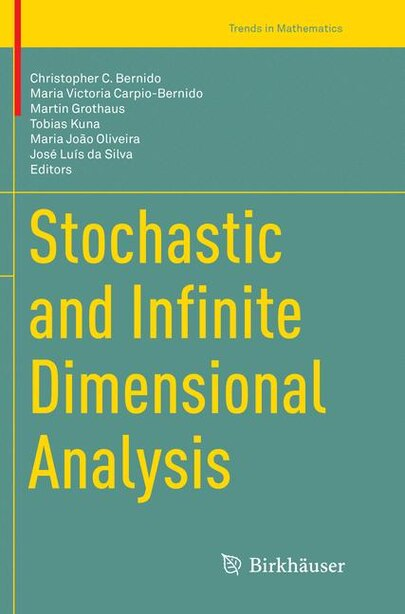 Stochastic And Infinite Dimensional Analysis by Christopher C. Bernido