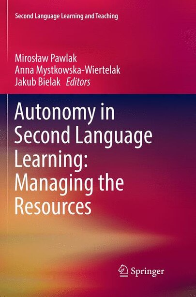 Autonomy In Second Language Learning: Managing The Resources by Miros Pawlak