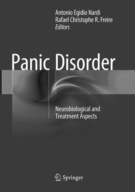 Panic Disorder: Neurobiological And Treatment Aspects by Antonio Egidio Nardi