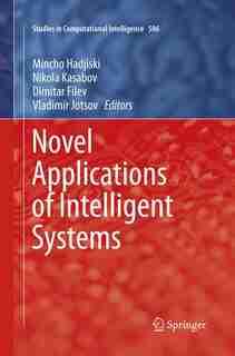 Novel Applications Of Intelligent Systems by Mincho Hadjiski