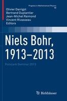 Niels Bohr, 1913-2013: Poincare Seminar 2013