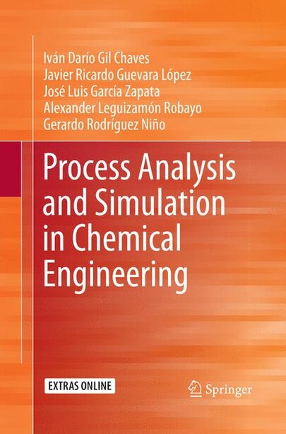 Process Analysis and Simulation in Chemical Engineering by Iván Dar Gil Chaves