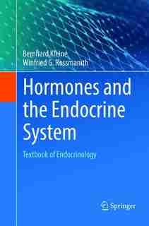 Hormones and the Endocrine System: Textbook of Endocrinology by Bernhard Kleine