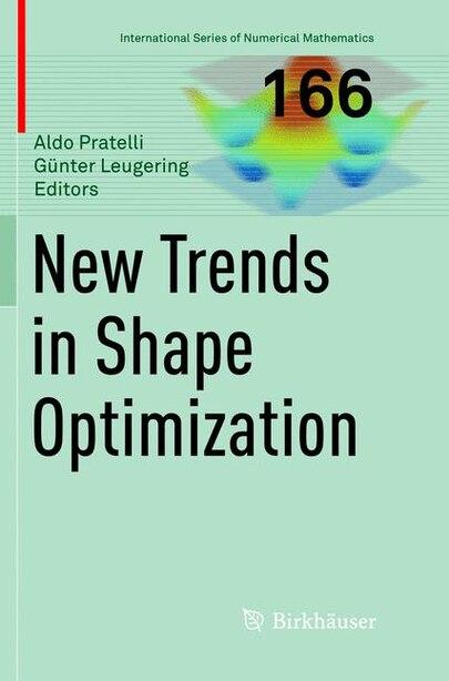 New Trends In Shape Optimization by Aldo Pratelli