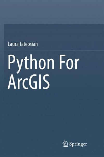 Python For Arcgis by Laura Tateosian