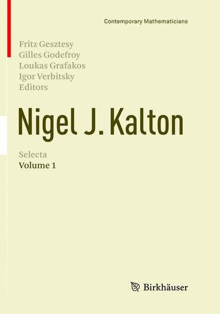 Nigel J. Kalton Selecta: Volume 1 by Fritz Gesztesy