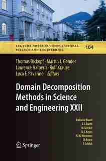 Domain Decomposition Methods In Science And Engineering Xxii by Thomas Dickopf