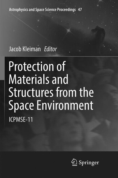 Protection Of Materials And Structures From The Space Environment: Icpmse-11 by Jacob Kleiman