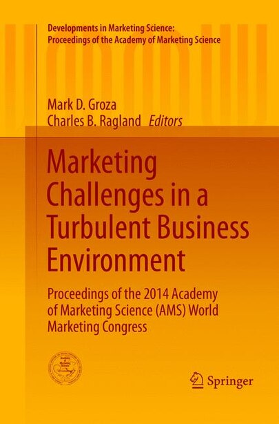Marketing Challenges In A Turbulent Business Environment: Proceedings Of The 2014 Academy Of Marketing Science (ams) World Marketing Congress by Mark D. Groza