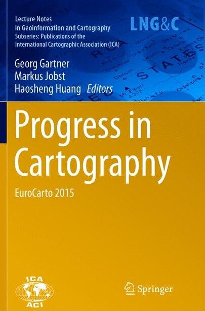 Progress In Cartography: Eurocarto 2015 by Georg Gartner