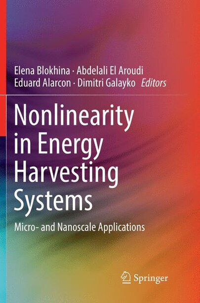 Nonlinearity In Energy Harvesting Systems: Micro- And Nanoscale Applications by Elena Blokhina
