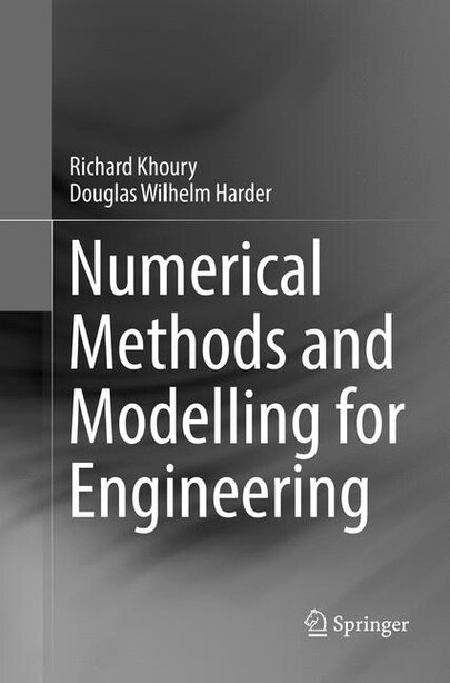 Numerical Methods And Modelling For Engineering by Richard Khoury