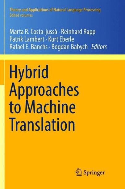Hybrid Approaches To Machine Translation by Marta R. Costa-juss