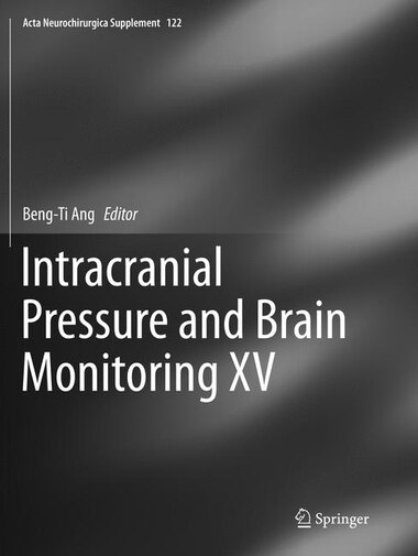 Intracranial Pressure And Brain Monitoring Xv by Beng-Ti Ang