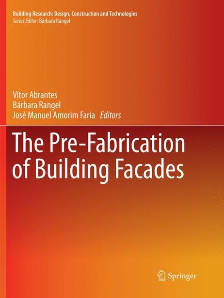 The Pre-fabrication Of Building Facades by Vitor Abrantes