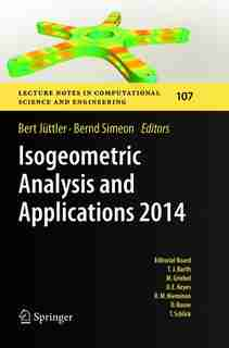 Isogeometric Analysis And Applications 2014 by Bert Jüttler