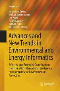 Advances And New Trends In Environmental And Energy Informatics: Selected And Extended Contributions From The 28th International Conference On Informatics For Envir by Jorge Marx Gomez