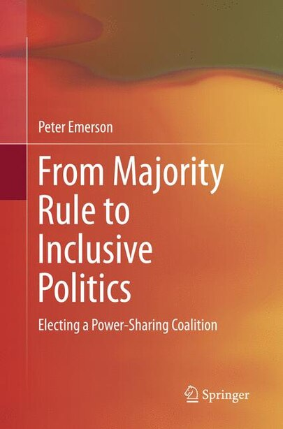 From Majority Rule To Inclusive Politics by Peter Emerson