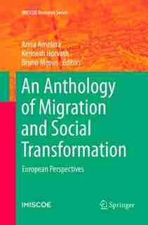 An Anthology Of Migration And Social Transformation: European Perspectives by Anna Amelina