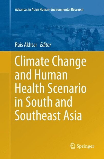 Climate Change And Human Health Scenario In South And Southeast Asia by Rais Akhtar