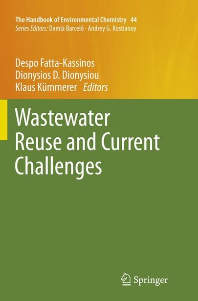Wastewater Reuse And Current Challenges by Despo Fatta-Kassinos