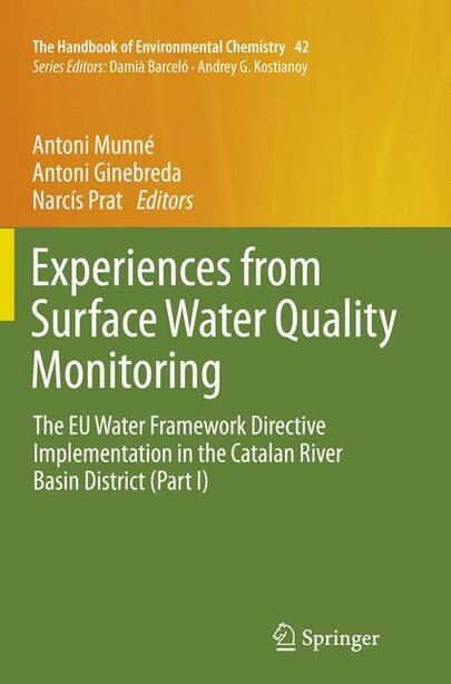 Experiences From Surface Water Quality Monitoring: The Eu Water Framework Directive Implementation In The Catalan River Basin District (part I) by Antoni Munn