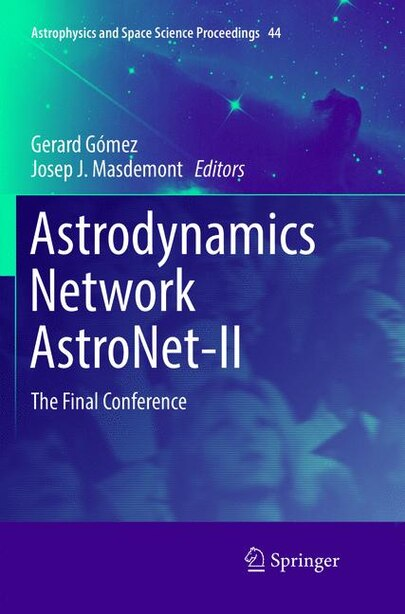 Astrodynamics Network Astronet-ii: The Final Conference by Gerard Gómez