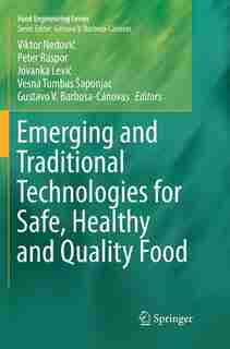 Emerging and Traditional Technologies for Safe, Healthy and Quality Food by Viktor Nedovi