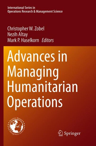Advances in Managing Humanitarian Operations by Christopher W. Zobel