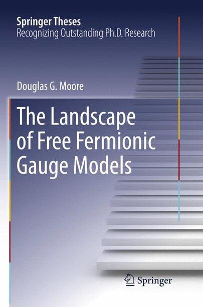 The Landscape Of Free Fermionic Gauge Models by Douglas G. Moore