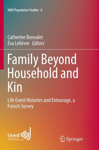 Family Beyond Household And Kin: Life Event Histories And Entourage, A French Survey by Catherine Bonvalet