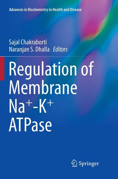 Regulation of Membrane Na+-K+ ATPase by Sajal Chakraborti
