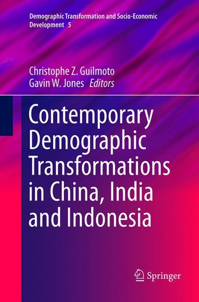 Contemporary Demographic Transformations In China, India And Indonesia by Christophe Z. Guilmoto