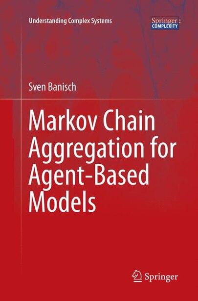 Markov Chain Aggregation For Agent-based Models by Sven Banisch