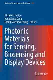 Photonic Materials For Sensing, Biosensing And Display Devices by Michael J. Serpe