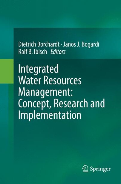 Integrated Water Resources Management: Concept, Research And Implementation by Dietrich Borchardt