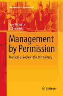Management By Permission: Managing People In The 21st Century by Tony McNulty