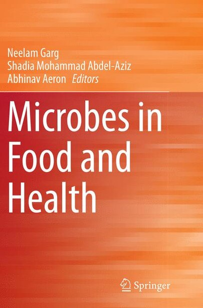Microbes In Food And Health by Neelam Garg